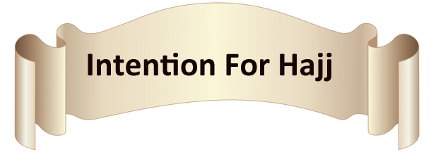 Intention for Hajj
