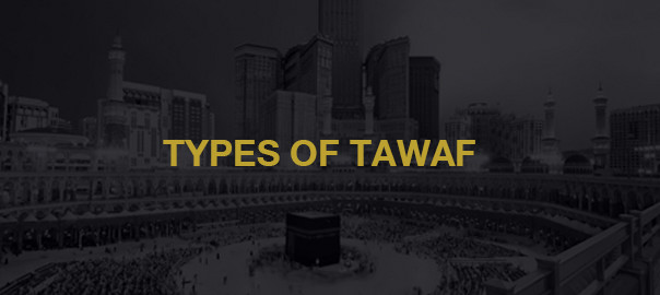 Types Of tawaf -Al-Khair